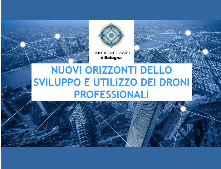 Seminario: nuovi orizzonti su sviluppo e utilizzo dei Droni