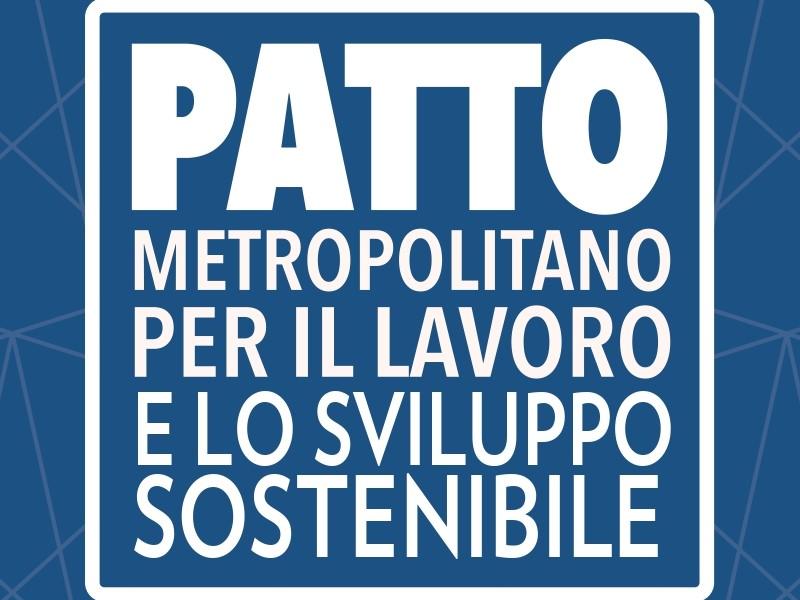 Firmato il Patto metropolitano per il lavoro e lo sviluppo sostenibile
